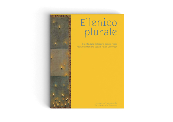 Catalogue: Ellenico Plurale: Dipinti dalla Collezione Sotiris Felios